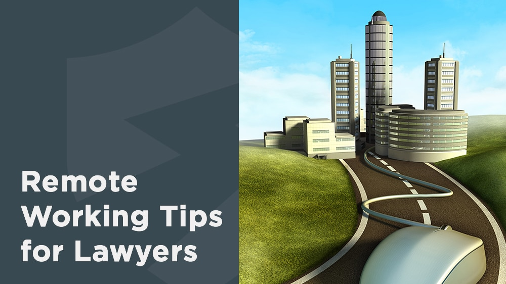 15 Tips for Law Firms Working Remotely